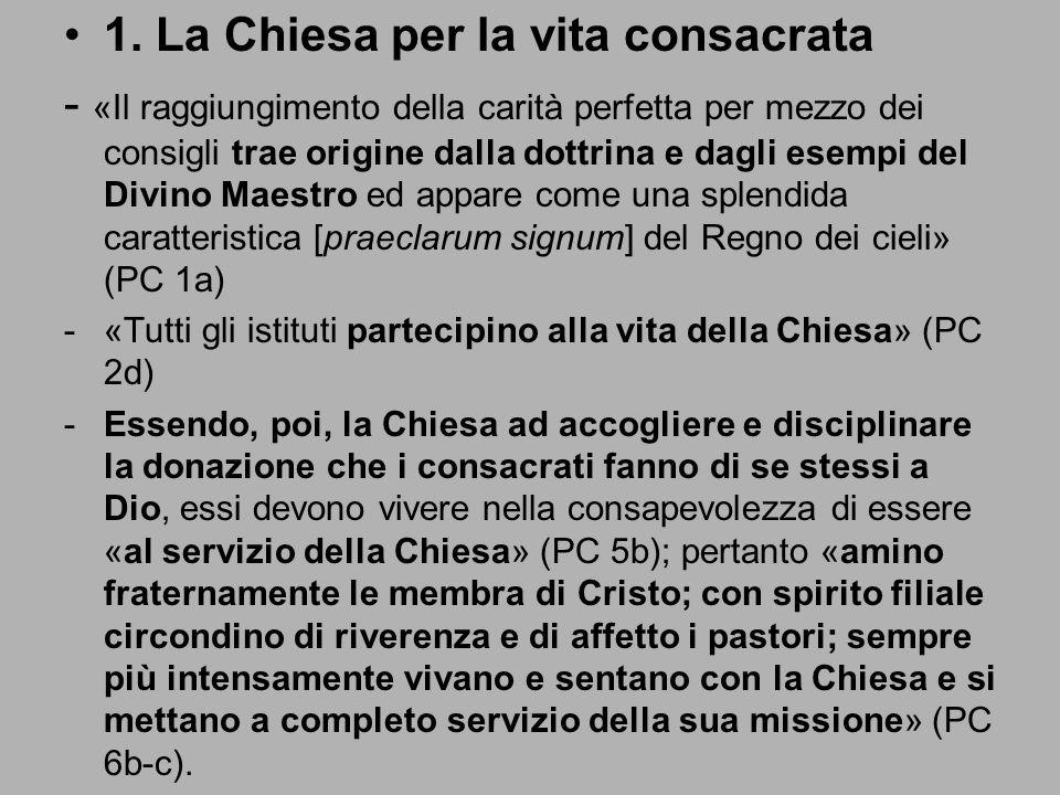 1. La Chiesa per la vita consacrata