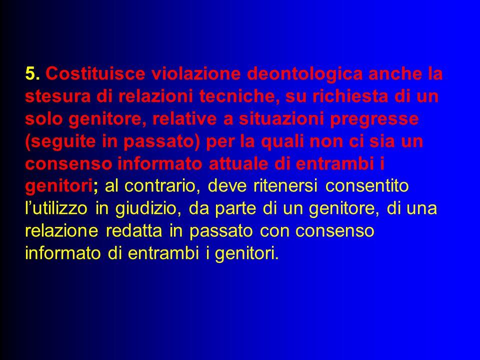 5. Costituisce violazione deontologica anche la