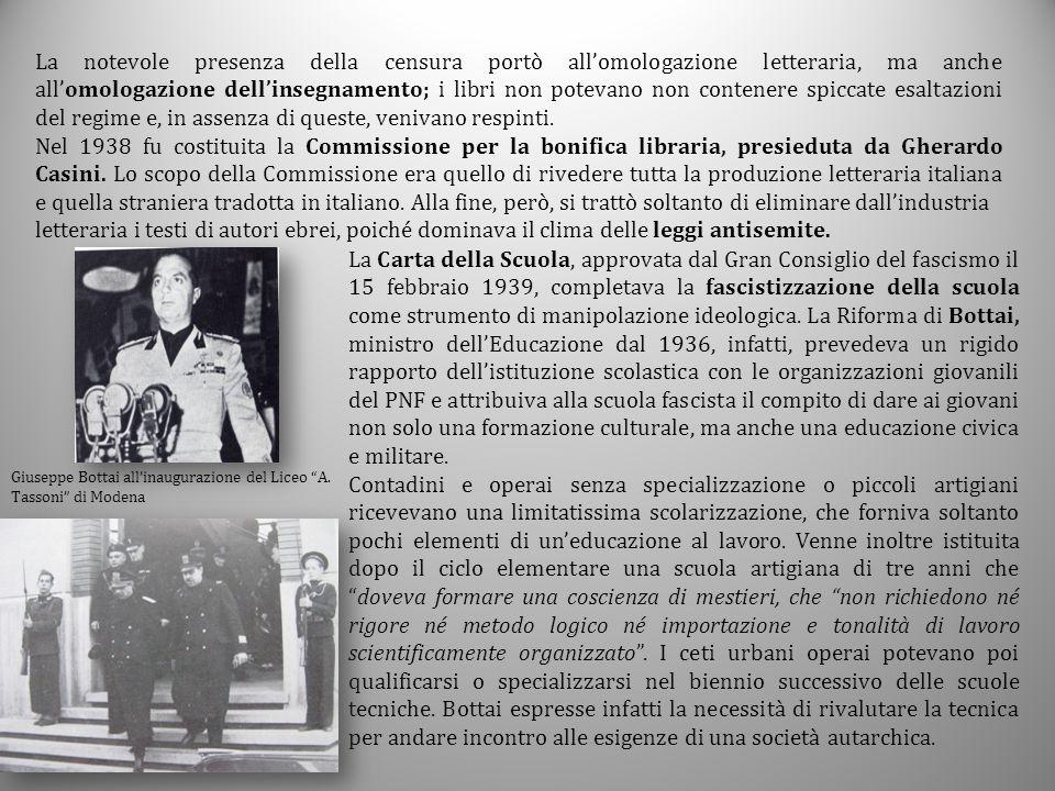 La notevole presenza della censura portò all'omologazione letteraria, ma anche all'omologazione dell'insegnamento; i libri non potevano non contenere spiccate esaltazioni del regime e, in assenza di queste, venivano respinti.