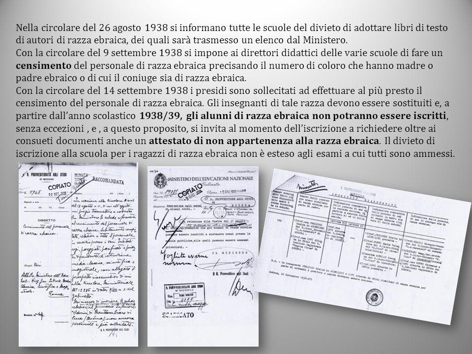 Nella circolare del 26 agosto 1938 si informano tutte le scuole del divieto di adottare libri di testo di autori di razza ebraica, dei quali sarà trasmesso un elenco dal Ministero.