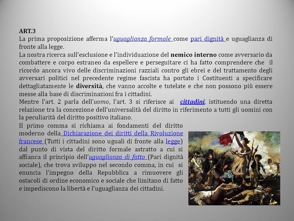 ART.3 La prima proposizione afferma l'uguaglianza formale come pari dignità e uguaglianza di fronte alla legge.