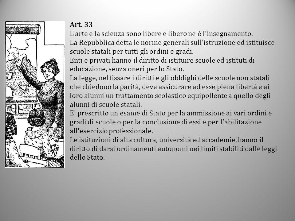 Art. 33 L arte e la scienza sono libere e libero ne è l insegnamento.