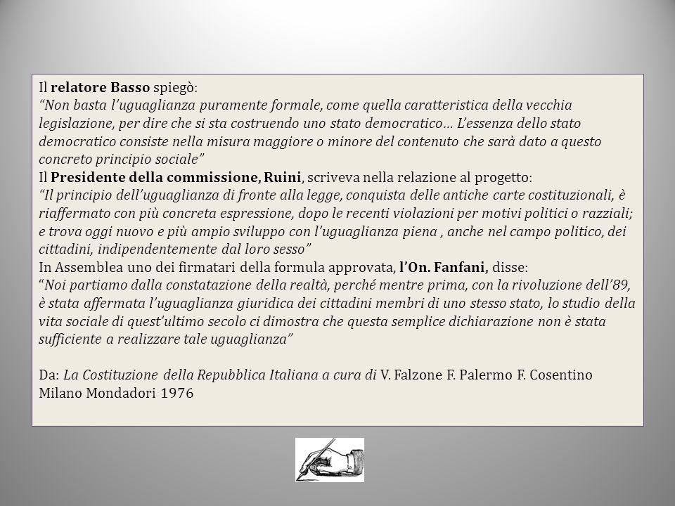 Il relatore Basso spiegò: