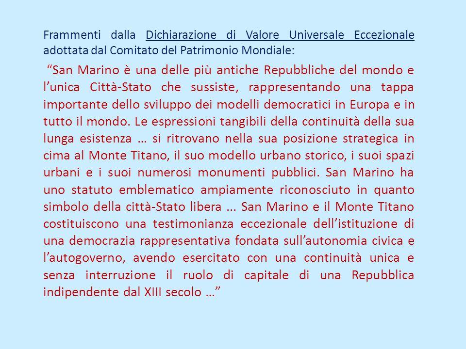 Frammenti dalla Dichiarazione di Valore Universale Eccezionale adottata dal Comitato del Patrimonio Mondiale: