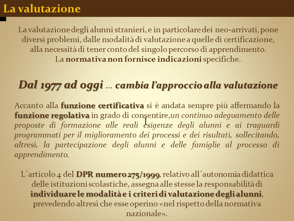 Dal 1977 ad oggi … cambia l'approccio alla valutazione