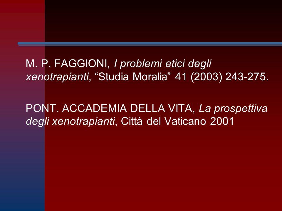 M. P. FAGGIONI, I problemi etici degli xenotrapianti, Studia Moralia 41 (2003) 243-275.