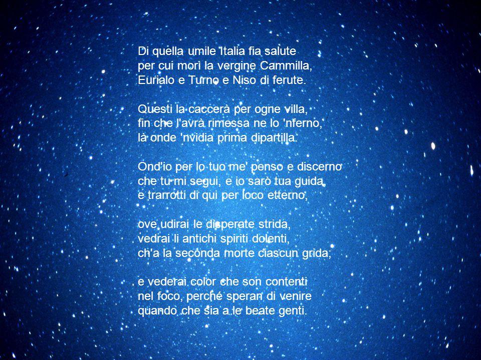 Di quella umile Italia fia salute per cui morì la vergine Cammilla, Eurialo e Turno e Niso di ferute.