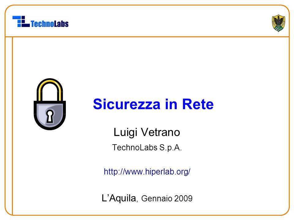 Sicurezza in Rete Luigi Vetrano L'Aquila, Gennaio 2009