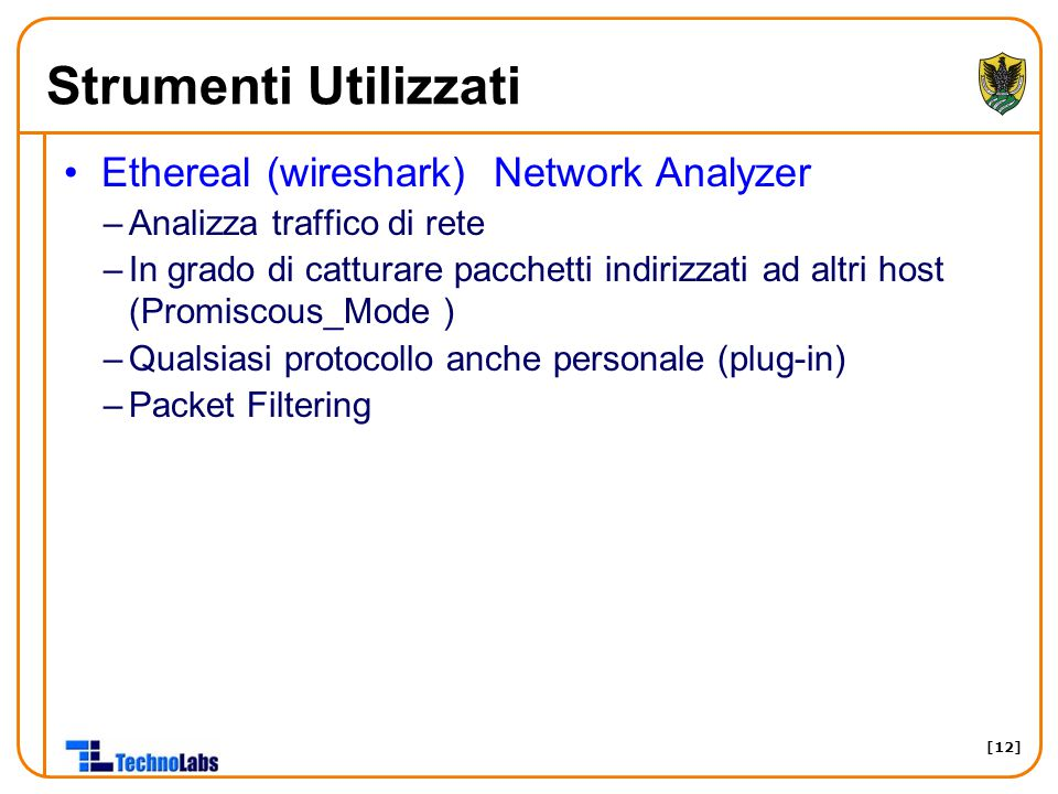 Strumenti Utilizzati Ethereal (wireshark) Network Analyzer