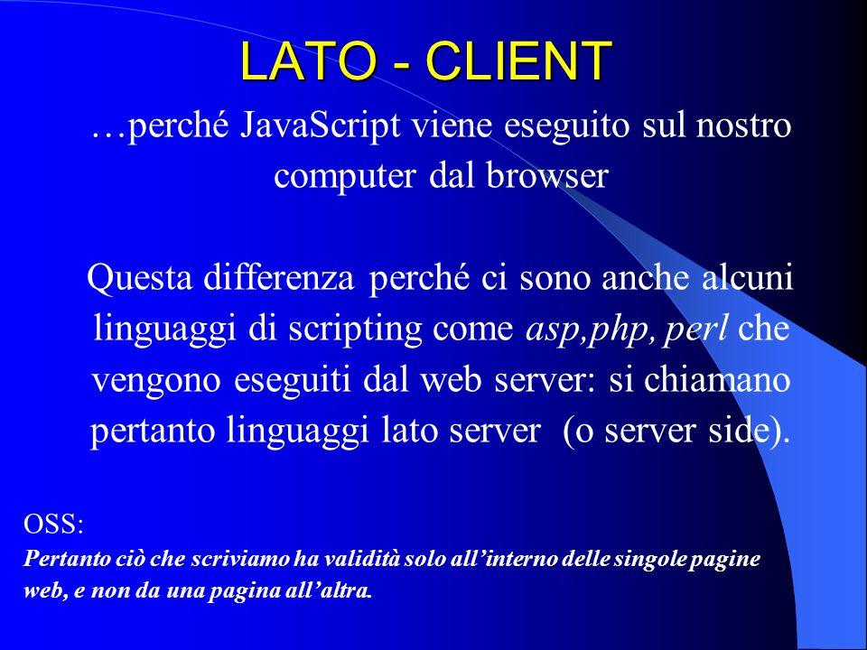 LATO - CLIENT …perché JavaScript viene eseguito sul nostro