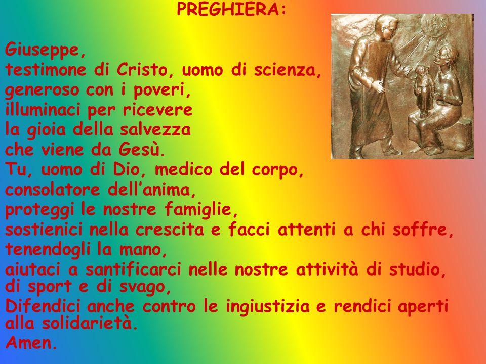 PREGHIERA: Giuseppe, testimone di Cristo, uomo di scienza, generoso con i poveri, illuminaci per ricevere.