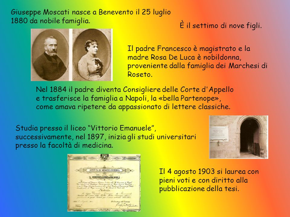 Giuseppe Moscati nasce a Benevento il 25 luglio 1880 da nobile famiglia.