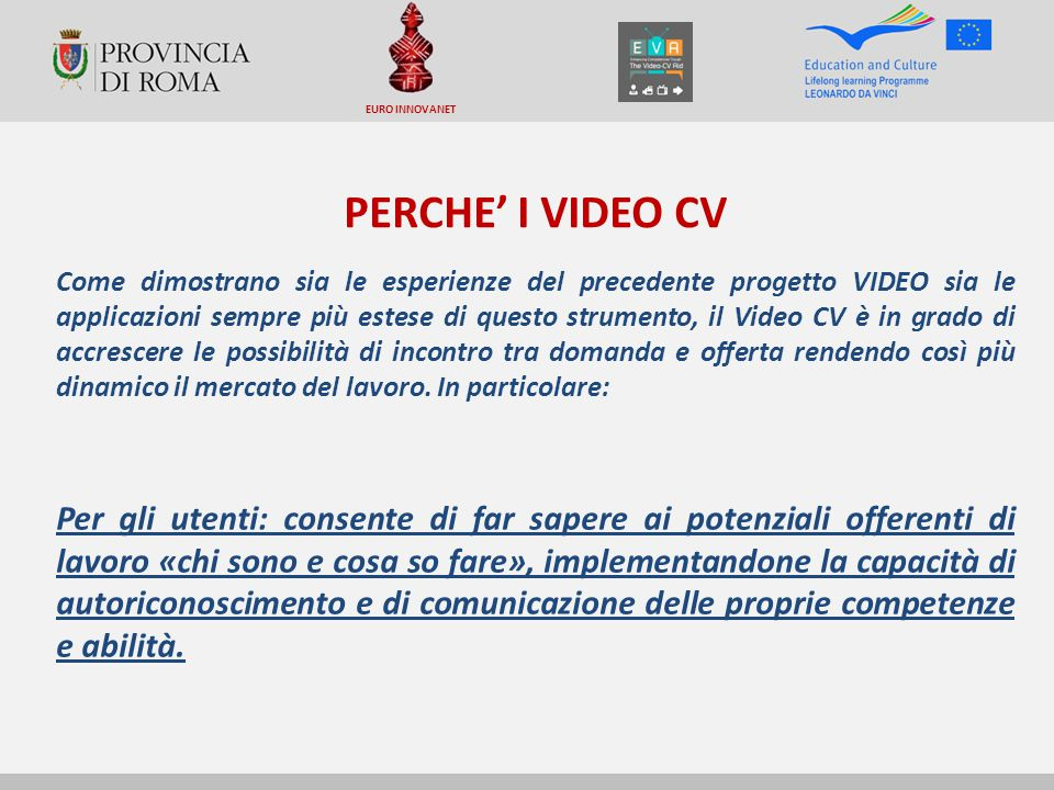 EURO INNOVANET PERCHE' I VIDEO CV.