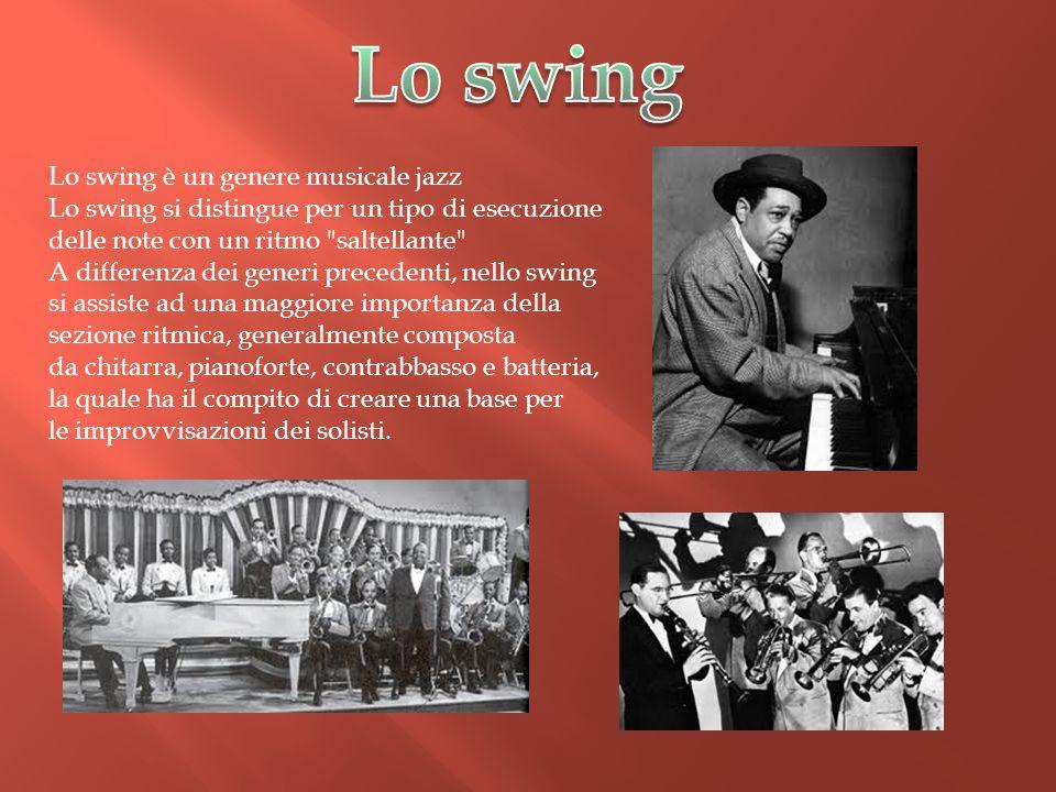 Lo swing Lo swing è un genere musicale jazz