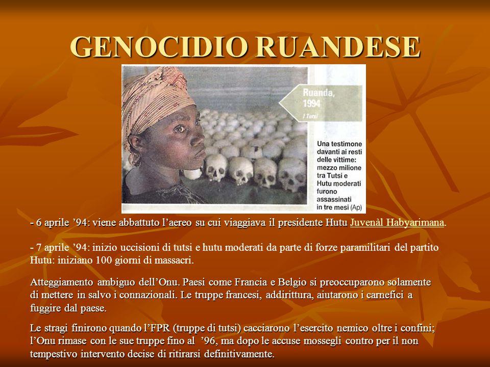 GENOCIDIO RUANDESE - 6 aprile '94: viene abbattuto l'aereo su cui viaggiava il presidente Hutu Juvenàl Habyarimana.