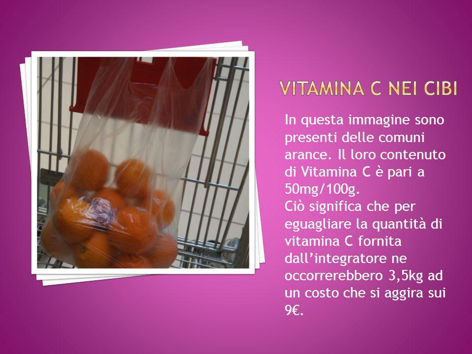 Vitamina c nei cibi In questa immagine sono presenti delle comuni arance. Il loro contenuto di Vitamina C è pari a 50mg/100g.