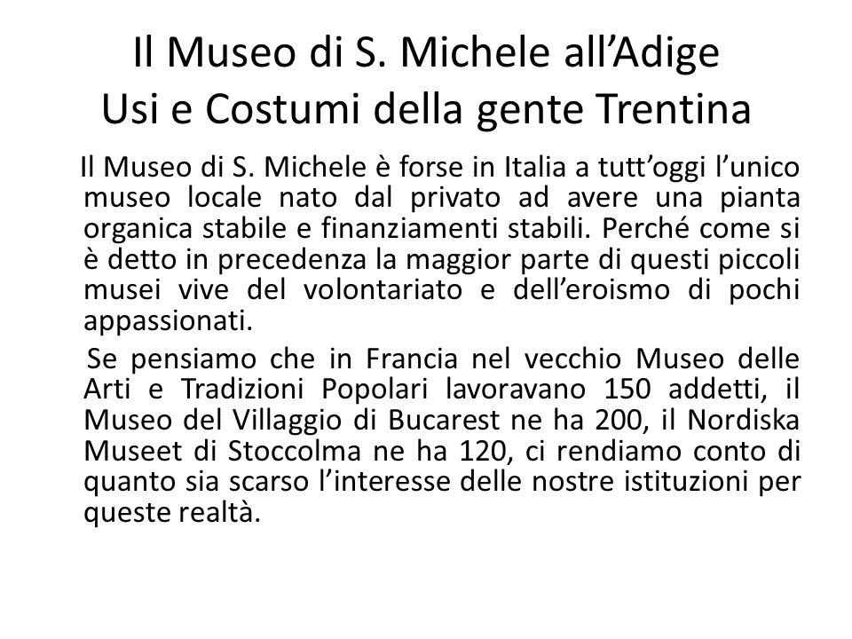 Il Museo di S. Michele all'Adige Usi e Costumi della gente Trentina
