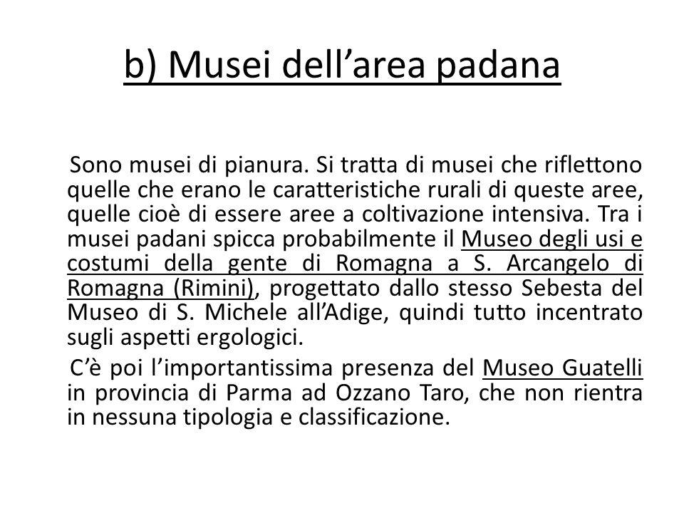 b) Musei dell'area padana