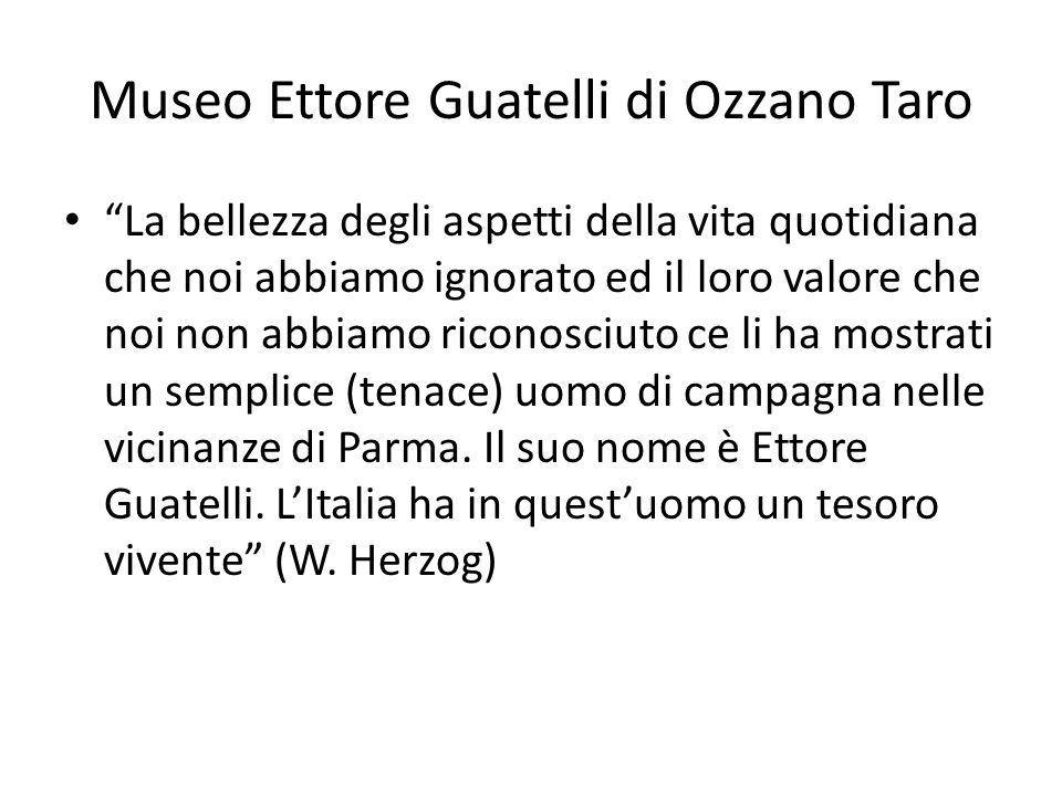 Museo Ettore Guatelli di Ozzano Taro