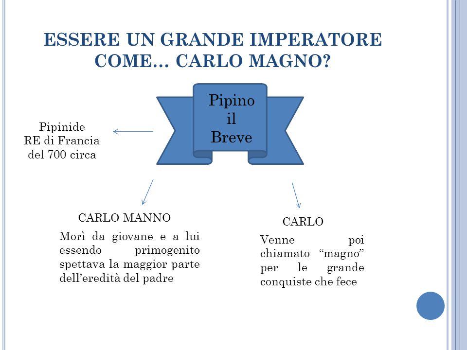 ESSERE UN GRANDE IMPERATORE COME… CARLO MAGNO