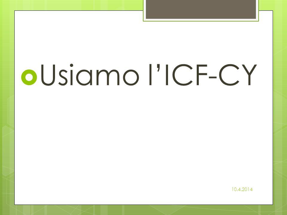 Usiamo l'ICF-CY 10.4.2014