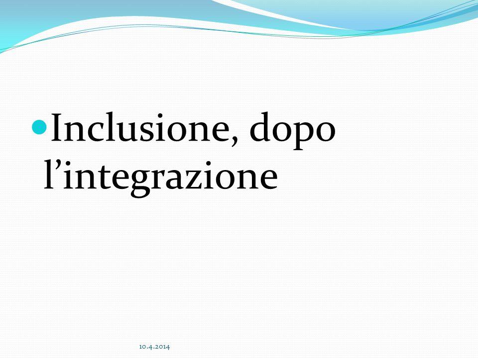 Inclusione, dopo l'integrazione