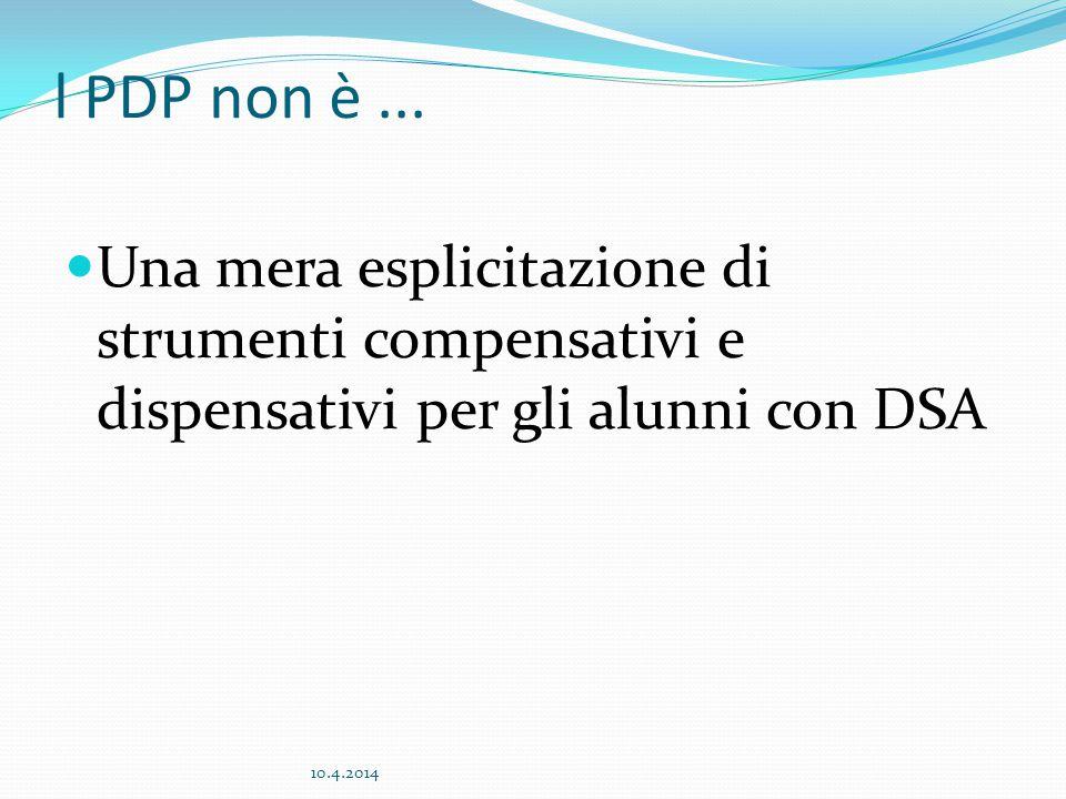 l PDP non è ... Una mera esplicitazione di strumenti compensativi e dispensativi per gli alunni con DSA.