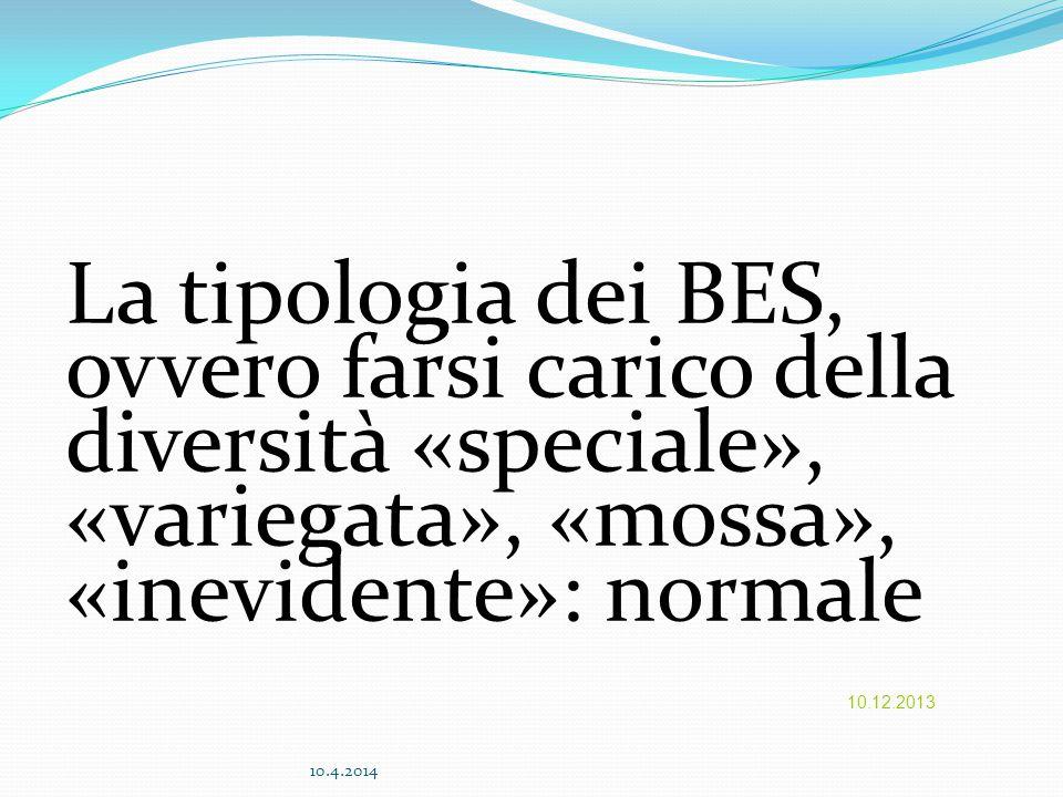 La tipologia dei BES, ovvero farsi carico della diversità «speciale», «variegata», «mossa», «inevidente»: normale