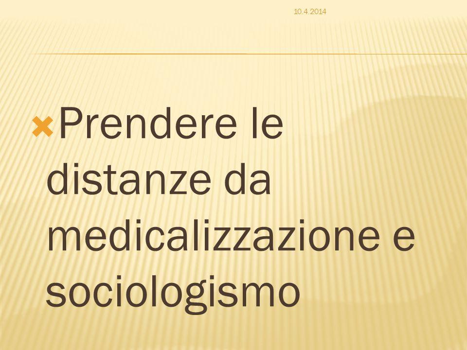 Prendere le distanze da medicalizzazione e sociologismo