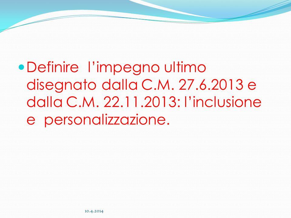 Definire l'impegno ultimo disegnato dalla C. M. 27. 6. 2013 e dalla C