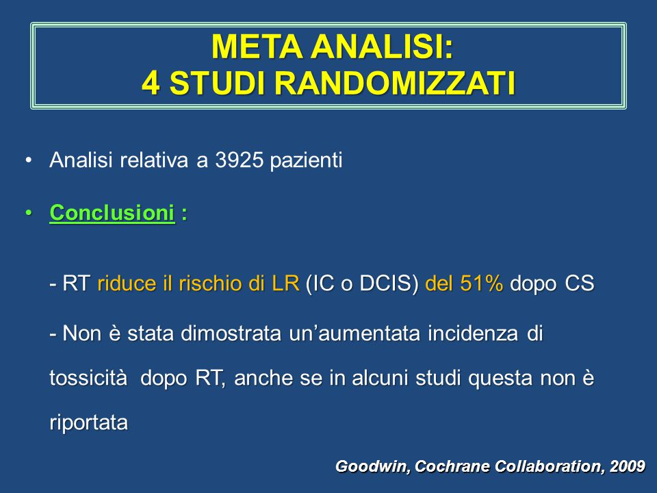 4 STUDI RANDOMIZZATI META ANALISI: Analisi relativa a 3925 pazienti