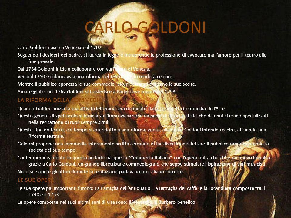 CARLO GOLDONI LA RIFORMA DELLA COMMEDIA LE SUE OPERE