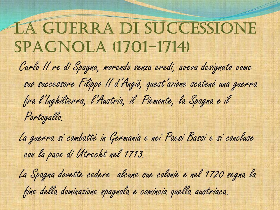 LA GUERRA DI SUCCESSIONE SPAGNOLA (1701–1714)