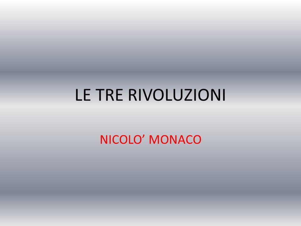 LE TRE RIVOLUZIONI NICOLO' MONACO