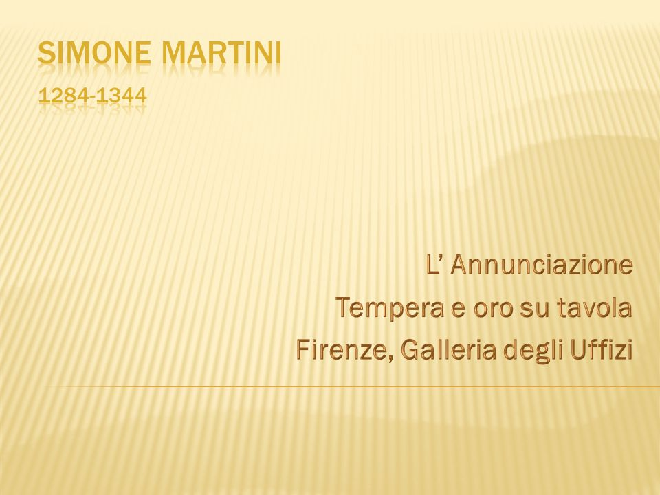 SIMONE MARTINI 1284-1344 L' Annunciazione Tempera e oro su tavola