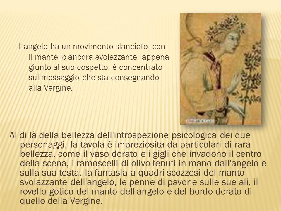 L angelo ha un movimento slanciato, con il mantello ancora svolazzante, appena giunto al suo cospetto, è concentrato sul messaggio che sta consegnando alla Vergine.