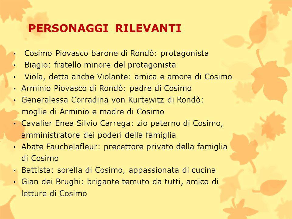 PERSONAGGI RILEVANTI Cosimo Piovasco barone di Rondò: protagonista