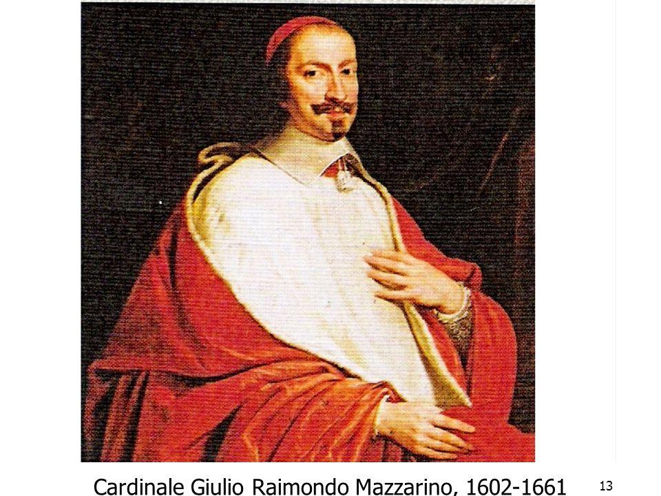 Cardinale Giulio Raimondo Mazzarino, 1602-1661
