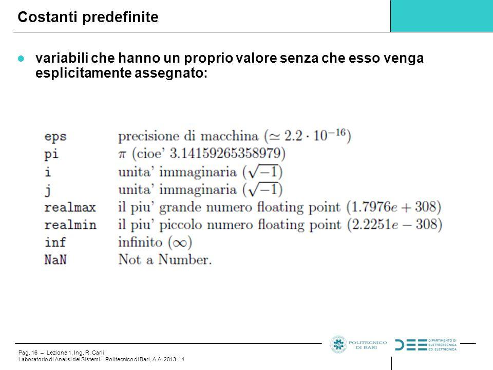 Costanti predefinite variabili che hanno un proprio valore senza che esso venga esplicitamente assegnato: