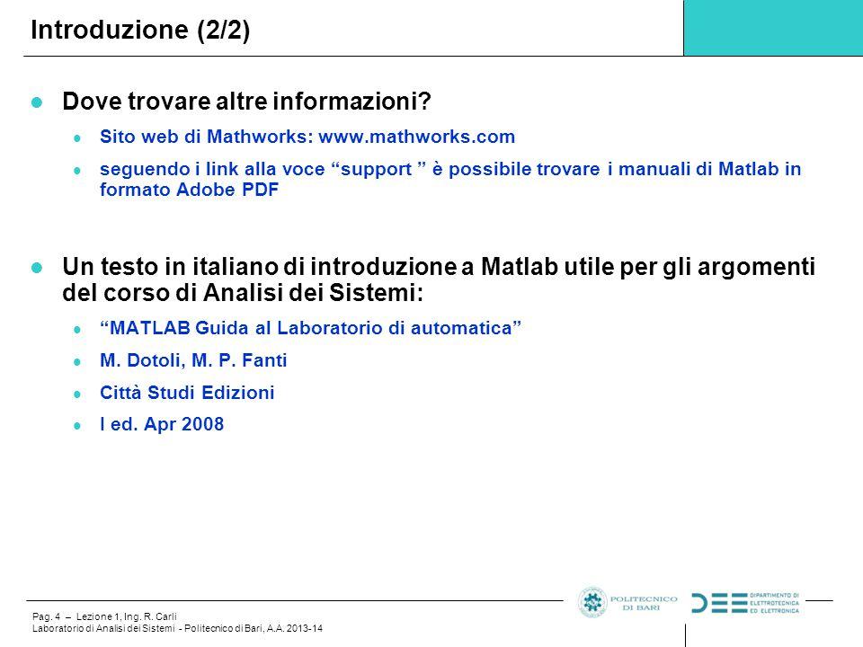 Introduzione (2/2) Dove trovare altre informazioni