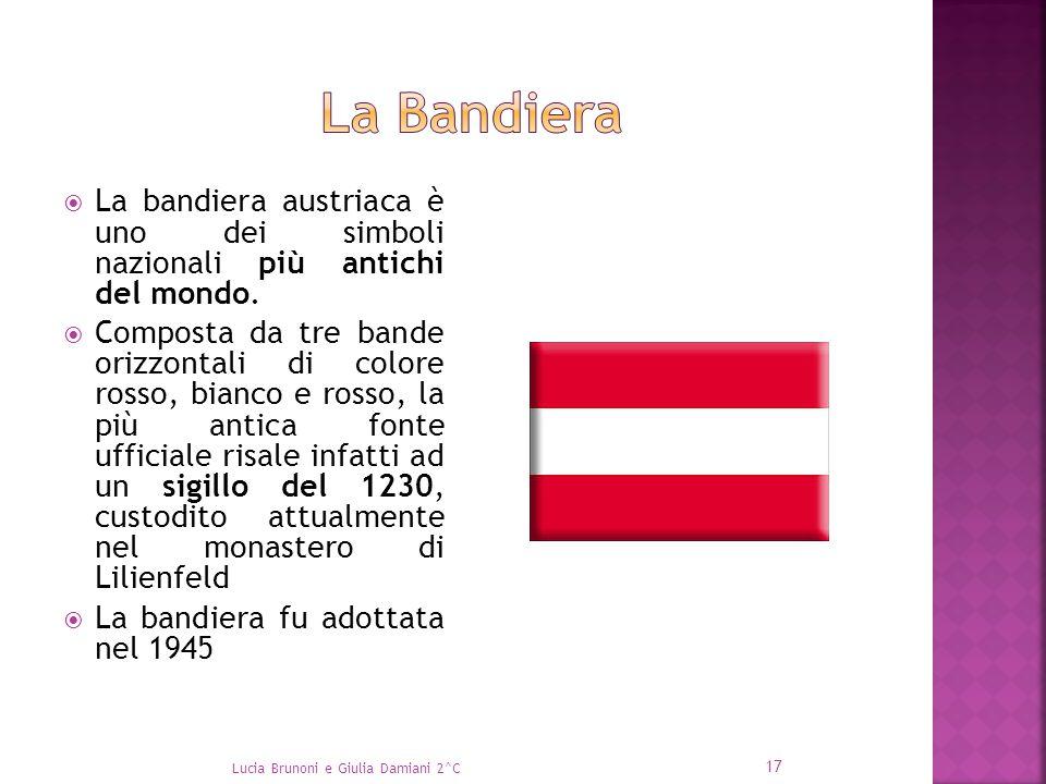 La Bandiera La bandiera austriaca è uno dei simboli nazionali più antichi del mondo.