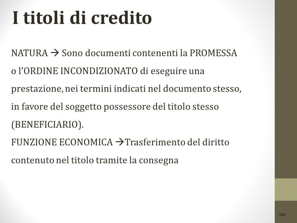 I titoli di credito NATURA  Sono documenti contenenti la PROMESSA