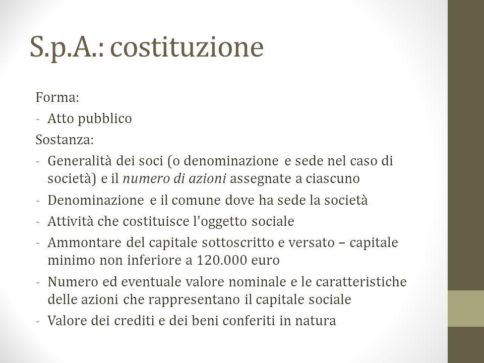 S.p.A.: costituzione Forma: Atto pubblico Sostanza: