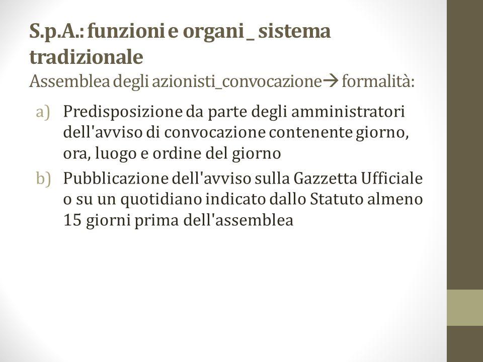 S.p.A.: funzioni e organi _ sistema tradizionale Assemblea degli azionisti_convocazione formalità:
