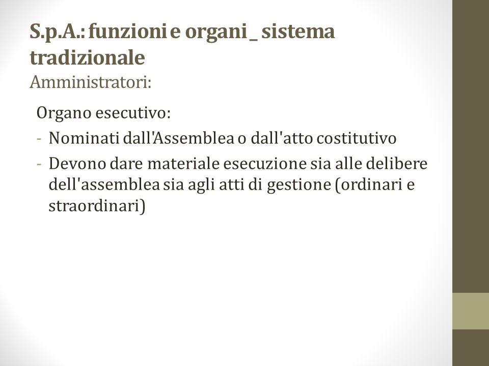 S.p.A.: funzioni e organi _ sistema tradizionale Amministratori: