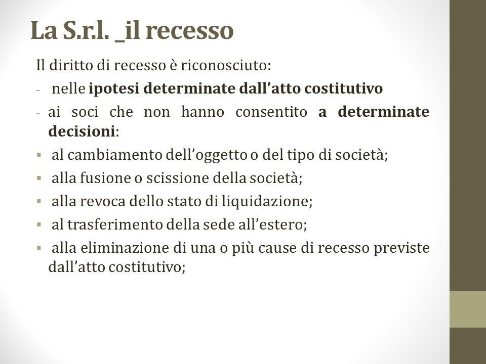 La S.r.l. _il recesso Il diritto di recesso è riconosciuto: