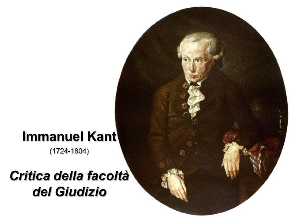 Immanuel Kant (1724-1804) Critica della facoltà