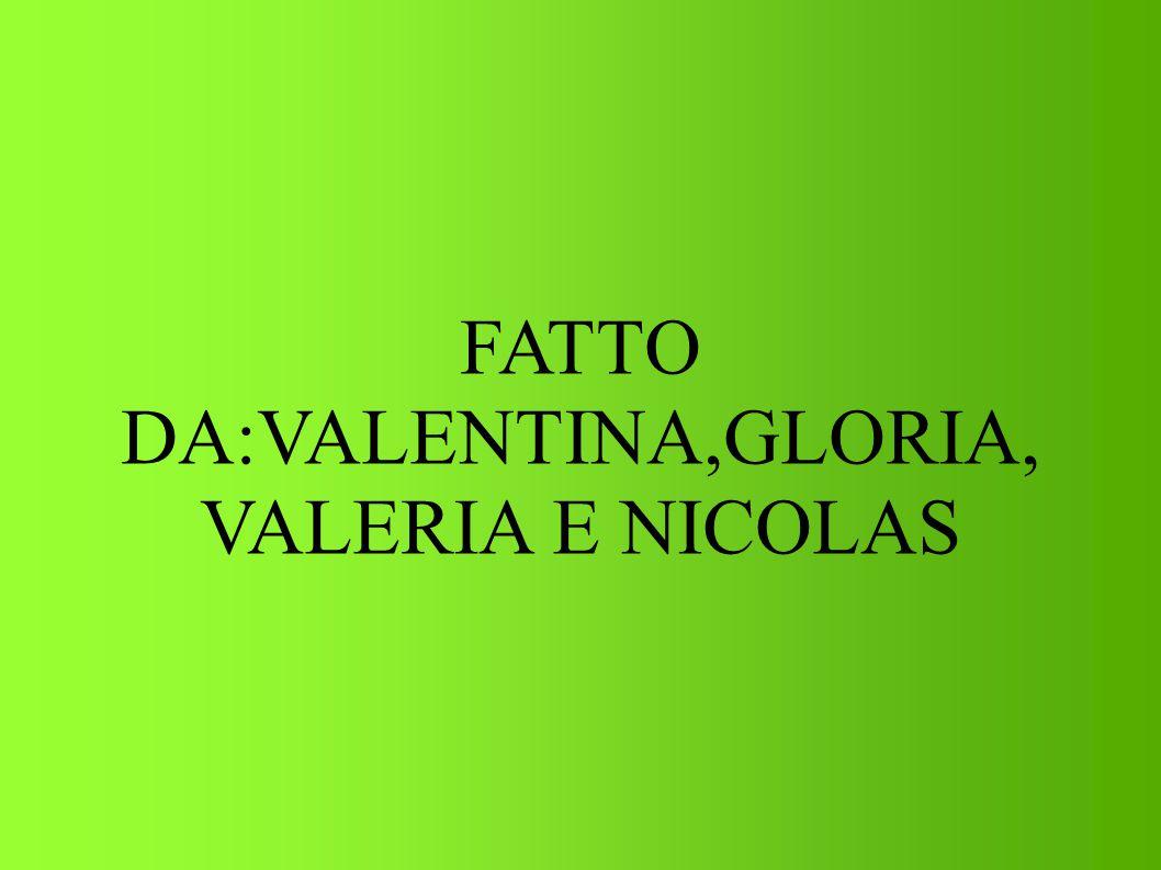 FATTO DA:VALENTINA,GLORIA,