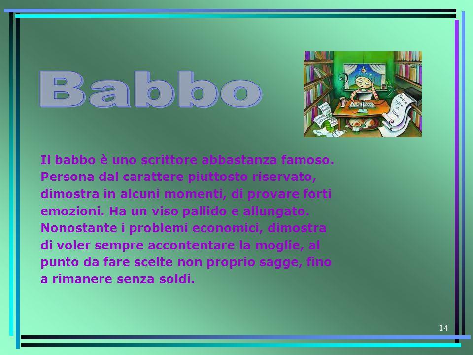 Babbo Il babbo è uno scrittore abbastanza famoso.