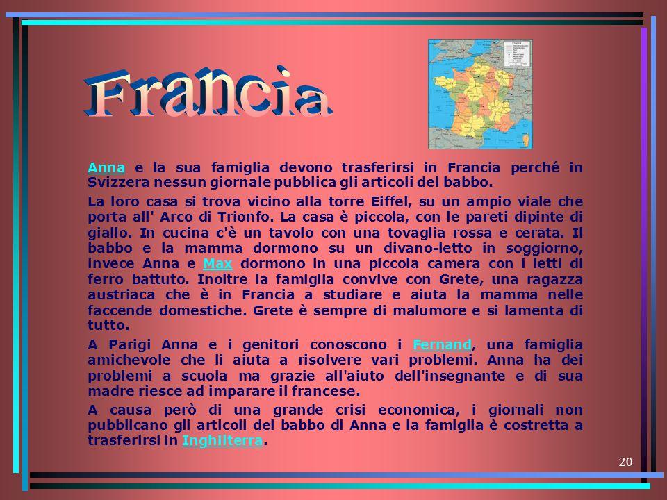 Francia Anna e la sua famiglia devono trasferirsi in Francia perché in Svizzera nessun giornale pubblica gli articoli del babbo.